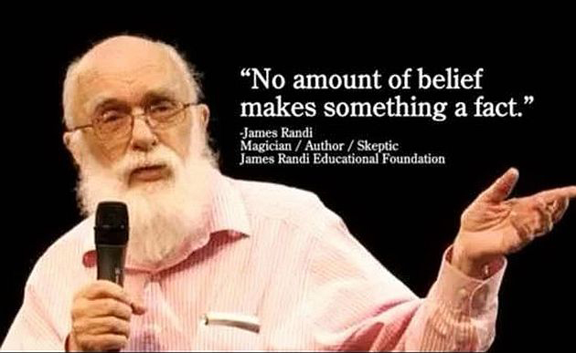 James Randi Quote - No Amount of Belief Makes Something a Fact